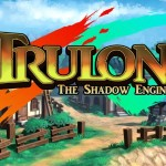 Trulon: The Shadow Engine | Headup Games